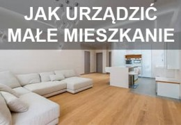 15 praktycznych porad jak urządzić małe mieszkanie